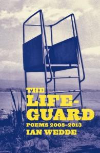 The Lifeguard: Poems, 2008-2013, by Ian Wedde