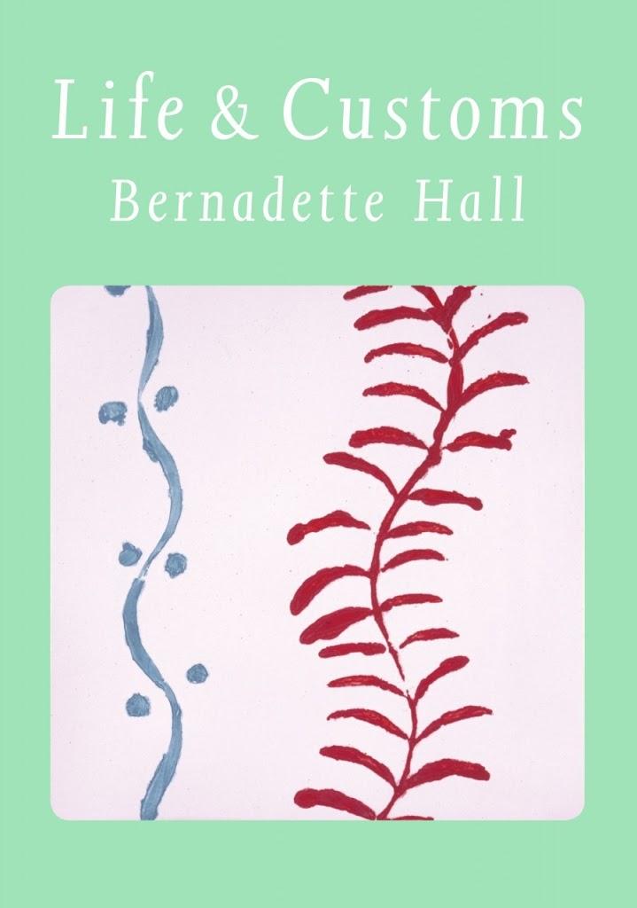 Life & Customs, by Bernadette Hall