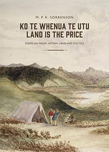 sorrenson ko te whenua te utu: land is the price