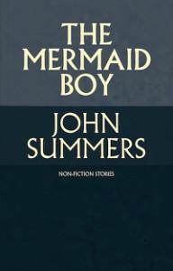 the_mermaid_boy_john_summers